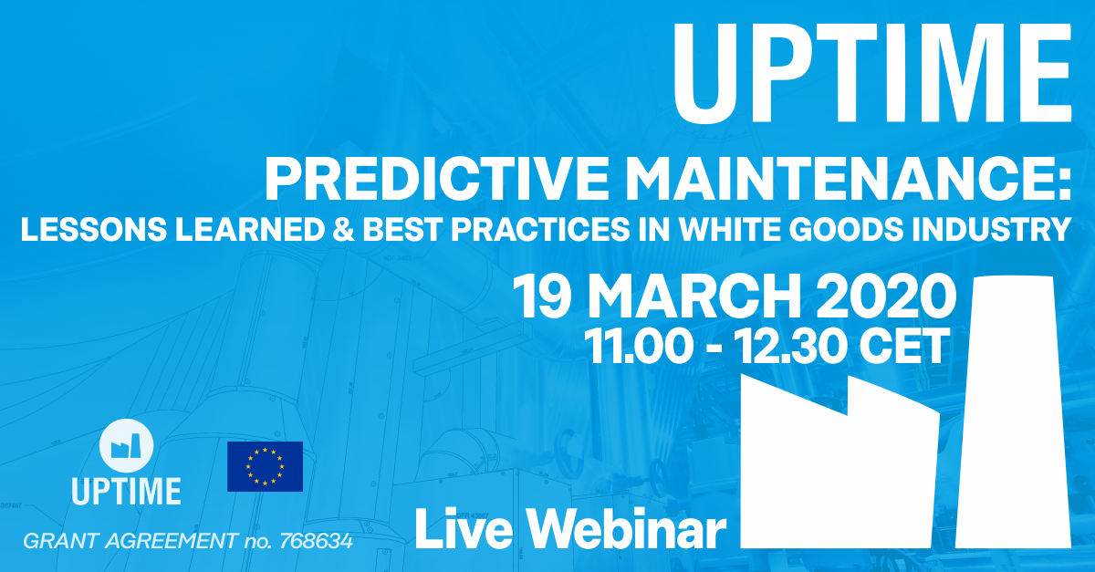 LIVE WEBINAR: 19 March 2020, 11:00 – 12:30 CET – UPTIME Predictive Maintenance –  Lessons Learned and Best Practices in White Goods Industry